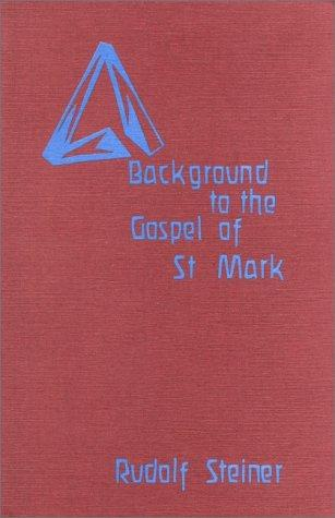Background to the Gospel of St. Mark by Rudolf Steiner