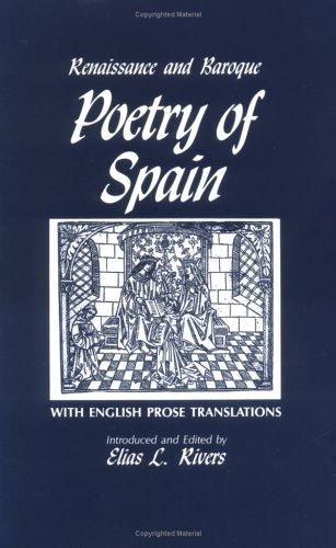 Renaissance and baroque poetry of Spain by Elias L. Rivers