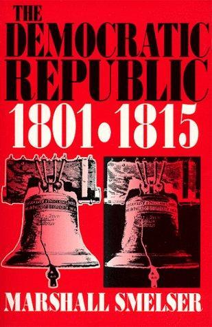 The Democratic Republic 1801-1815