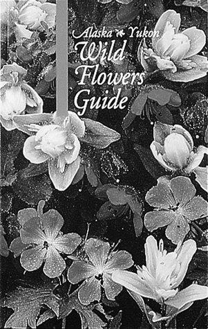 The Alaska-Yukon wild flowers guide by Helen A. White