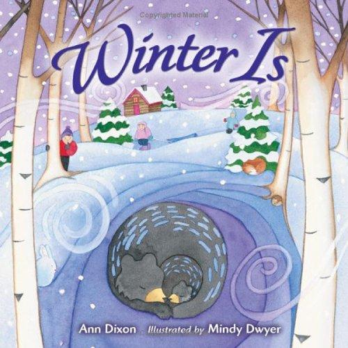 Winter is by Dixon, Ann.