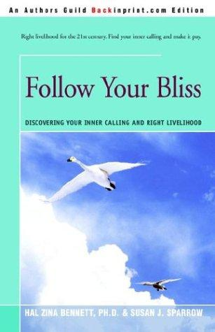 Image 0 of Follow Your Bliss: Discovering Your Inner Calling And Right Livelihood