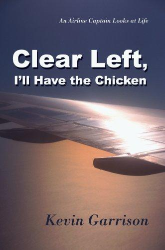 Clear Left, I'll Have the Chicken by Kevin Garrison