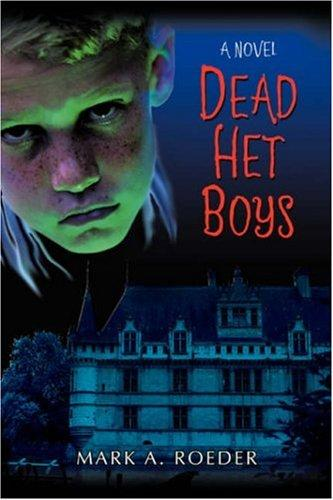 Dead Het Boys by Mark A. Roeder