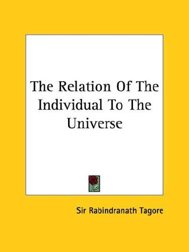 The Relation Of The Individual To The Universe by Rabindranath Tagore