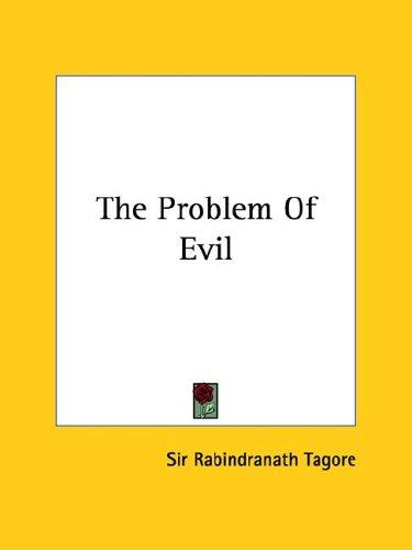 The Problem Of Evil by Rabindranath Tagore