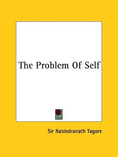 The Problem Of Self by Rabindranath Tagore