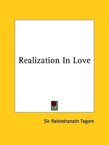Realization In Love by Rabindranath Tagore