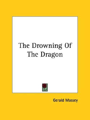 The Drowning of the Dragon by Gerald Massey