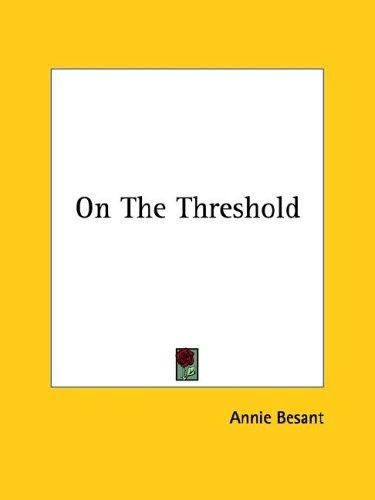 On The Threshold by Annie Wood Besant