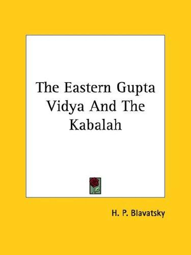 The Eastern Gupta Vidya And The Kabalah by H. P. Blavatsky
