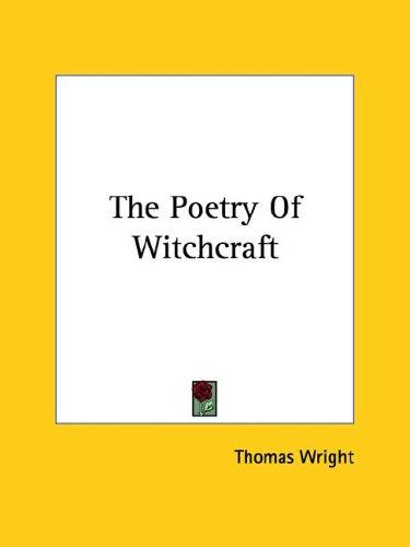 The Poetry Of Witchcraft by Thomas Wright