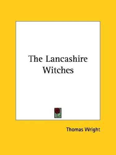 The Lancashire Witches by Thomas Wright