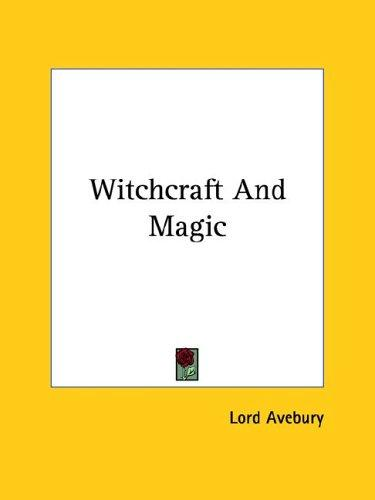 Witchcraft And Magic by Lord Avebury