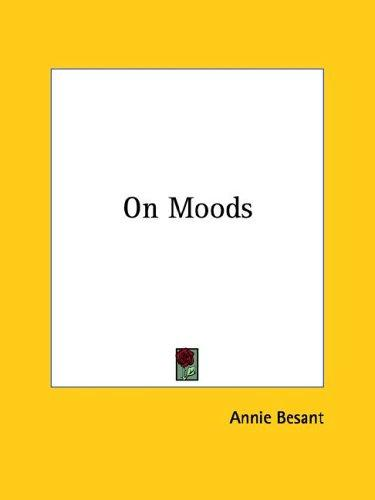 On Moods by Annie Wood Besant