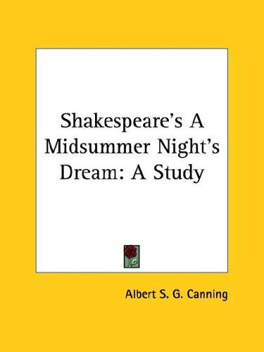 Shakespeare's A Midsummer Night's Dream by Albert S. G. Canning