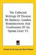 The Collected Writings Of Thomas De Quincey