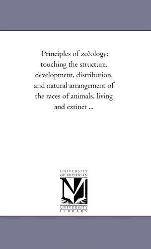 Principles of zo?ology by Michigan Historical Reprint Series