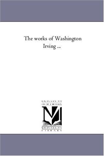 The works of Washington Irving …: Vol. 21