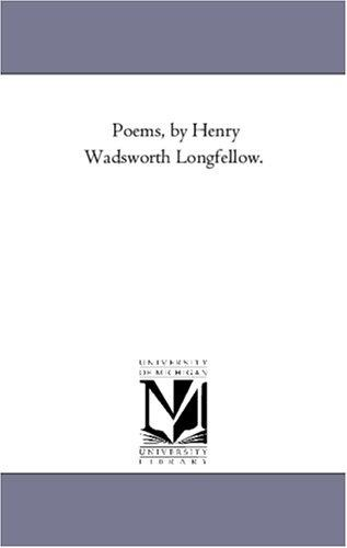 Poems, by Henry Wadsworth Longfellow.