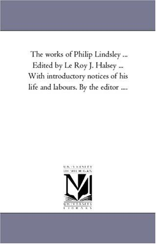 The works of Philip Lindsley ... Edited by Le Roy J. Halsey ... With introductory notices of his life and labours. By the editor ....: Vol. 3 by Michigan Historical Reprint Series