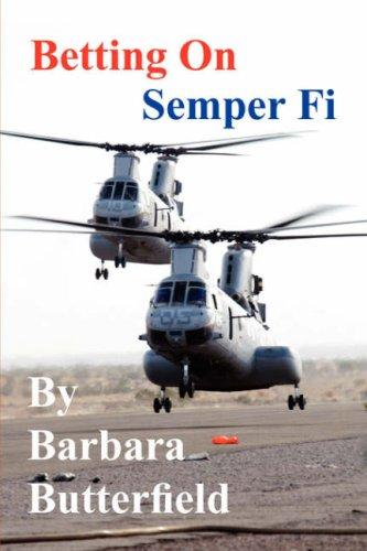 Betting On Semper Fi by Barbara Butterfield