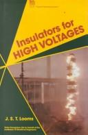 Insulators for high voltages by J. S. T. Looms