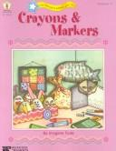 Crayons & Markers (Fun Things to Make and Do) by Imogene Forte