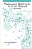 Mathematical models in the social and biological sciences by Edward J. Beltrami