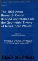 The 1976 Ames Research Center (NASA) Conference on the Geometric Theory of Non-linear Waves by