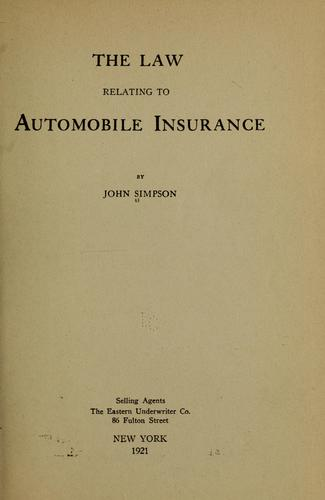 The law relating to automobile insurance by John Simpson