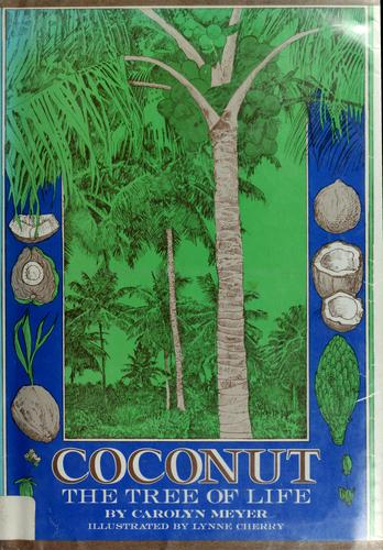 Coconut, the tree of life by Carolyn Meyer