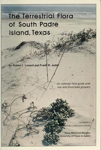 The terrestrial flora of South Padre Island, Texas by Robert I. Lonard