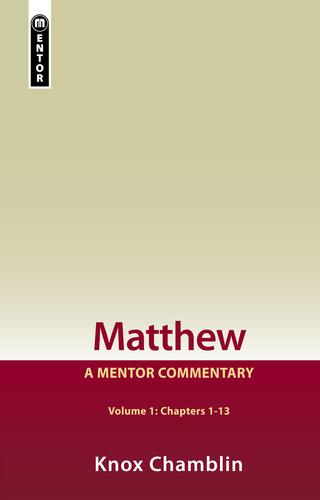 Matthew, A Mentor Commentary: Chs 14-28 by Chamblin, Knox