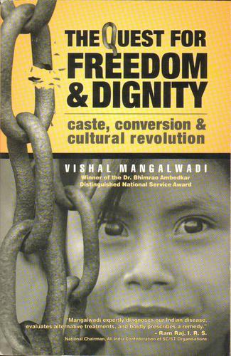 The quest for freedom & dignity by Vishal Mangalawadi