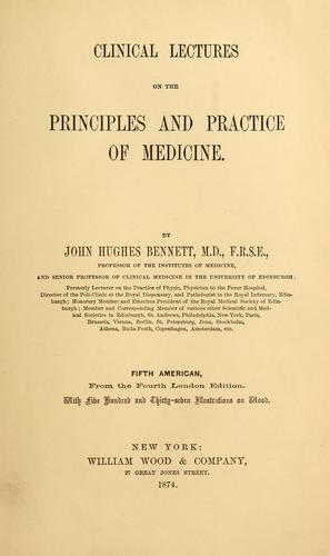 Clinical lectures on the principles and practice of medicine by John Hughes Bennett