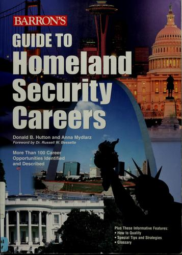 Guide to homeland security careers by Donald B. Hutton