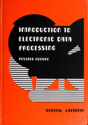 Introduction to electronic data processing by Andrew Vazsonyi