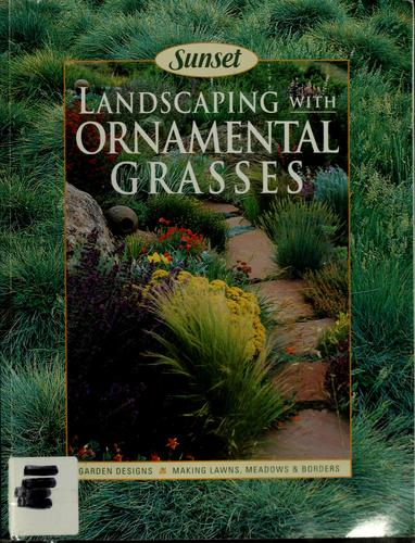 Landscaping with ornamental grasses by Fiona Gilsenan