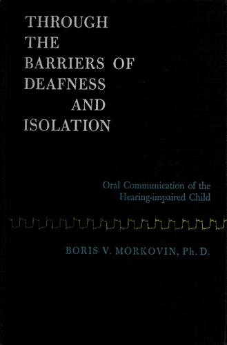 Through the barriers of deafness and isolation by Boris Vladimir Morkovin