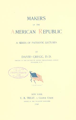 Makers of the American republic by Gregg, David