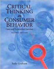 Critical Thinking in Consumer Behavior by Judy F. Graham