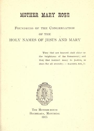 Mother Mary Rose, foundress of the Congregation of the Holy Names of Jesus and Mary by