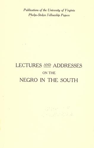 Lectures and addresses on the Negro in the South by