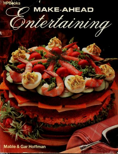 Make-ahead entertaining by Mable Hoffman