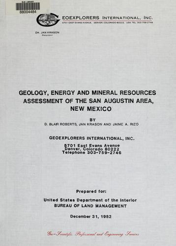 Geology, energy and mineral resources assessment of the San Augustin area, New Mexico by D. Blair Roberts