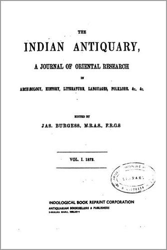 The Indian Antiquary by James Burgess, Richard Carnac Temple, John Faithfull Fleet, Royal Anthropological Institute of Great Britain and Ireland., Stephen Meredyth Edwardes, Charles Evelyn Arbuthnot William Oldham
