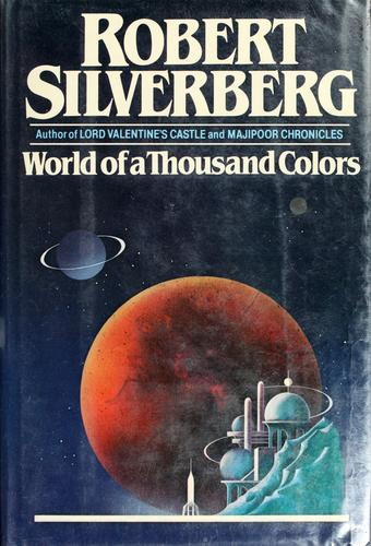 World of a thousand colors by Robert Silverberg