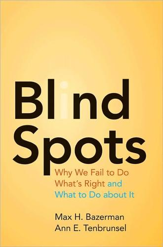 Image 0 of Blind Spots: Why We Fail to Do What's Right and What to Do about It