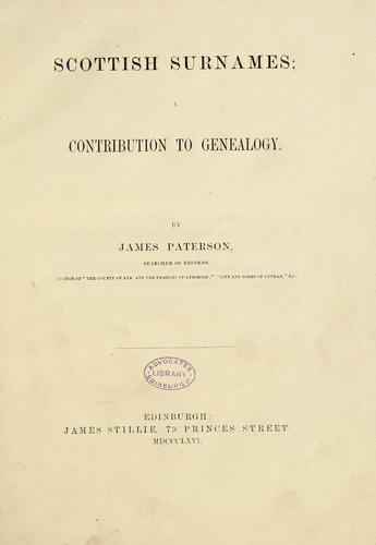 Scottish surnames; a contribution to genealogy by Paterson, James